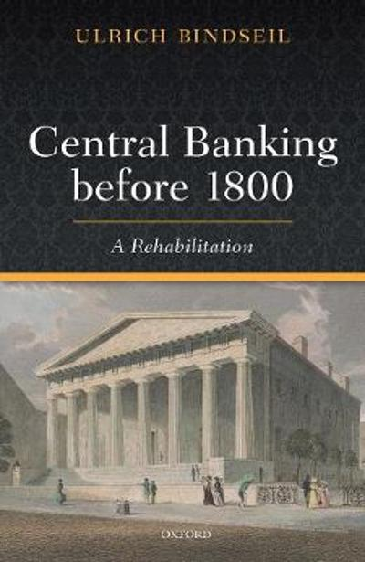 Central Banking before 1800 - Ulrich Bindseil