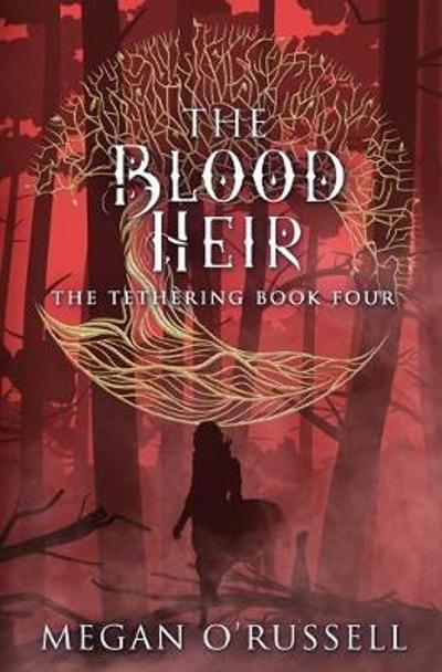 The Blood Heir - Megan O'Russell