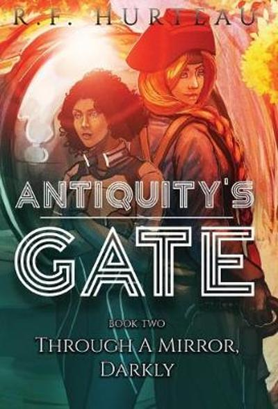 Antiquity's Gate - R F Hurteau