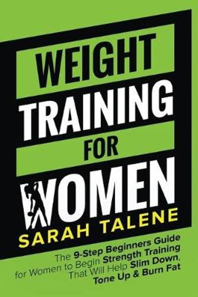 Weight Training for Women - Sarah Talene