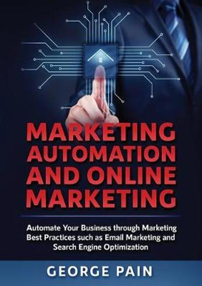 Marketing Automation and Online Marketing - George Pain