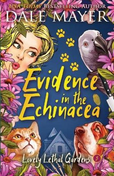 Evidence in the Echinacea - Dale Mayer