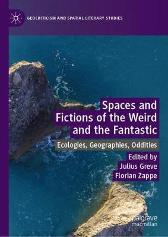 Spaces and Fictions of the Weird and the Fantastic - Julius Greve Florian Zappe