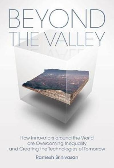 Beyond the Valley - Ramesh Srinivasan