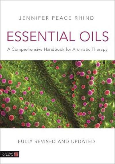 Essential Oils (Fully Revised and Updated 3rd Edition) - Jennifer Peace Rhind