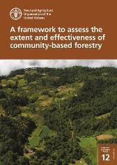 A framework to assess the extent and effectiveness of community-based forestry - Food and Agriculture Organization