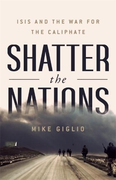 Shatter the Nations - Mike Giglio