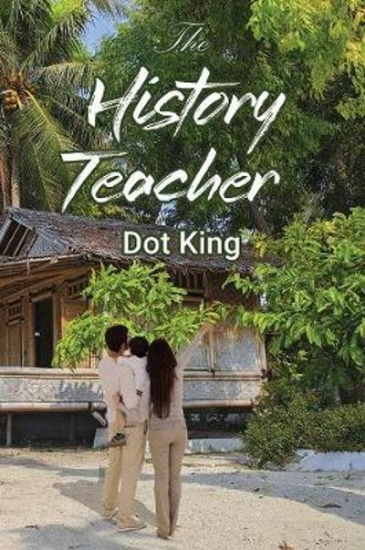 The History Teacher - Dot King