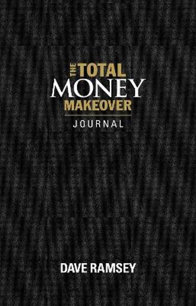 The Total Money Makeover Journal - Dave Ramsey