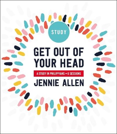 Get Out of Your Head Study Guide - Jennie Allen