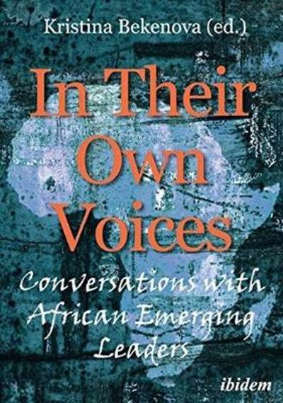 In Their Own Voices - Conversations with African Emerging Leaders - Kristina Bekenova
