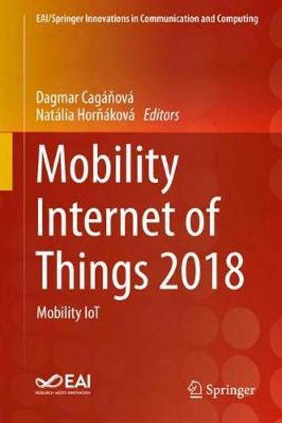 Mobility Internet of Things 2018 - Dagmar Caganova