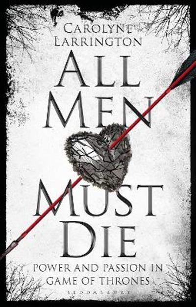 All Men Must Die - Carolyne Larrington
