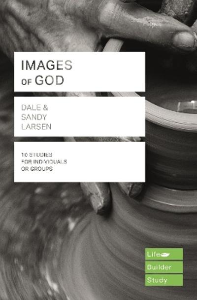 Images of God (Lifebuilder Study Guides) - Dale Larsen