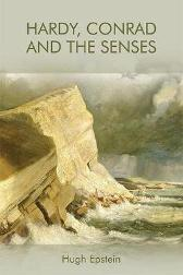 Hardy, Conrad and the Senses - Hugh Epstein
