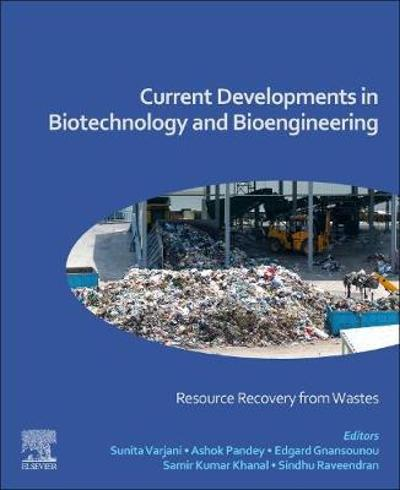 Current Developments in Biotechnology and Bioengineering - Sunita Varjani