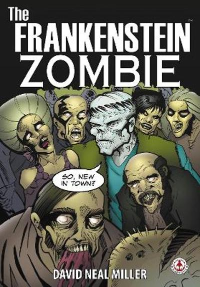 The Frankenstein Zombie - David Neal Miller