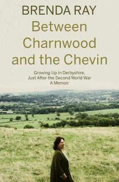 Between Charnwood and the Chevin - Brenda Ray