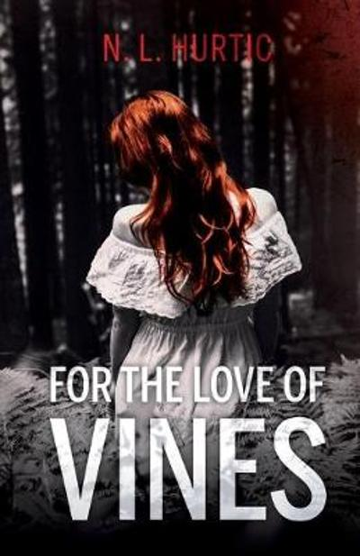 For the Love of Vines - N. L. Hurtic