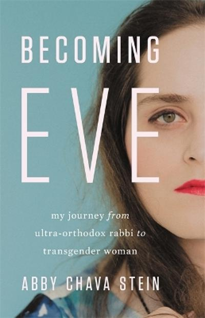 Becoming Eve - Abby Stein