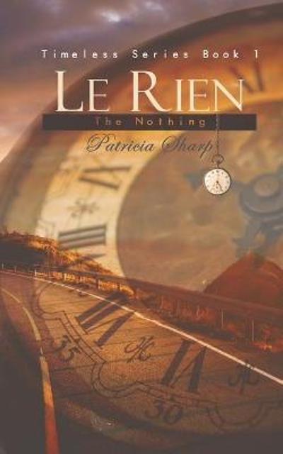 Le Rien - The Nothing - Patricia Sharp