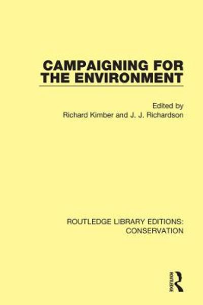 Campaigning for the Environment - Richard Kimber