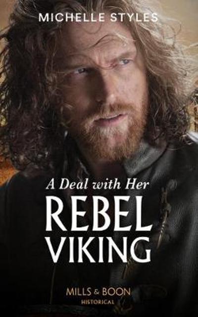 A Deal With Her Rebel Viking - Michelle Styles