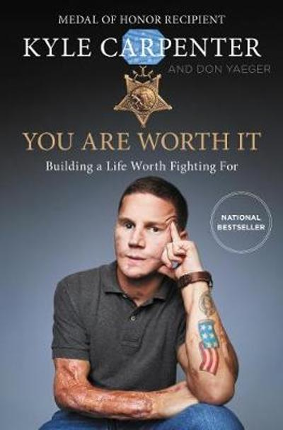 You Are Worth It - Kyle Carpenter
