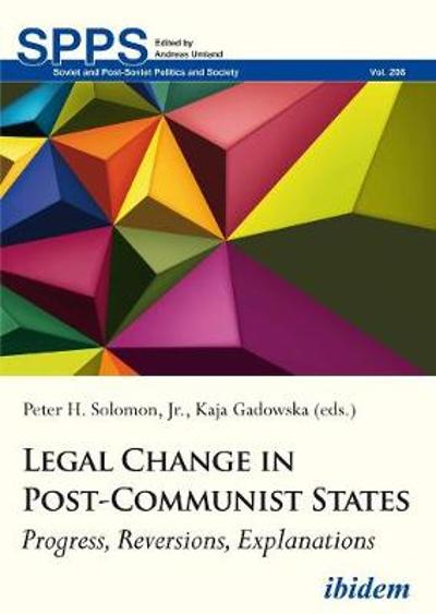 Legal Change in Post-Communist States - Kaja Gadowska