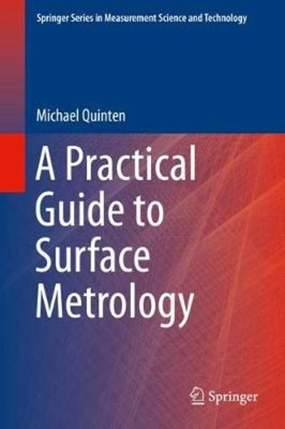 A Practical Guide to Surface Metrology - Michael Quinten