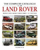 The Complete Catalogue of the Land Rover - James Taylor