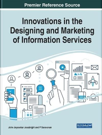 Innovations in the Designing and Marketing of Information Services - John Jeyasekar Jesubright