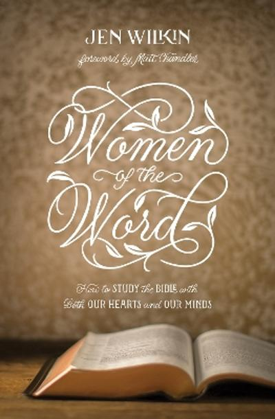 Women of the Word - Jen Wilkin