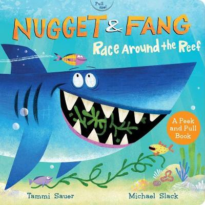 Nugget and Fang: Race Around the Reef (Board Book) - Tammi Sauer