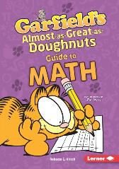 Garfield's (R) Almost-as-Great-as-Doughnuts Guide to Math - Rebecca E. Hirsch