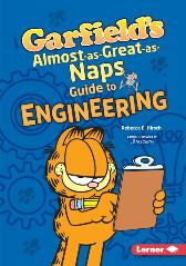 Garfield's (R) Almost-as-Great-as-Naps Guide to Engineering - Rebecca E. Hirsch