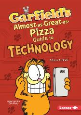 Garfield's (R) Almost-as-Great-as-Pizza Guide to Technology - Rebecca E. Hirsch