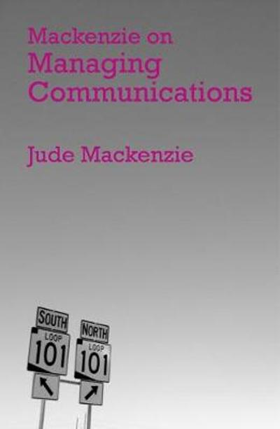Mackenzie on Managing Communications - Jude Mackenzie