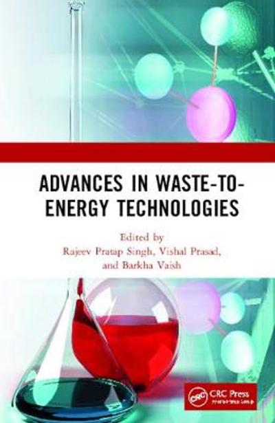 Advances in Waste-to-Energy Technologies - Rajeev  Pratap Singh
