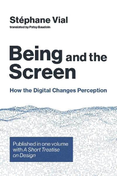 Being and the Screen - Stephane Vial
