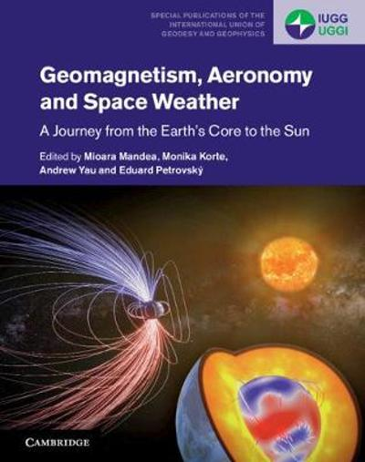 Geomagnetism, Aeronomy and Space Weather - Mioara Mandea