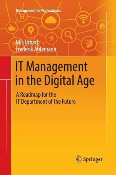 IT Management in the Digital Age - Nils Urbach