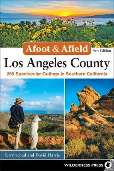 Afoot & Afield: Los Angeles County - Jerry Schad