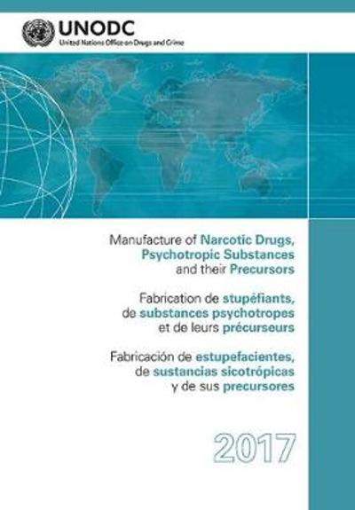 Manufacture of narcotic drugs, psychotropic substances and their precursors - United Nations: Office on Drugs and Crime