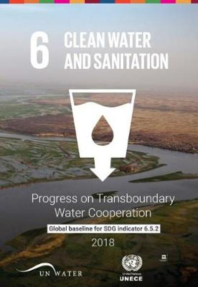 Progress on transboundary water cooperation 2018 - United Nations: Economic Commission for Europe