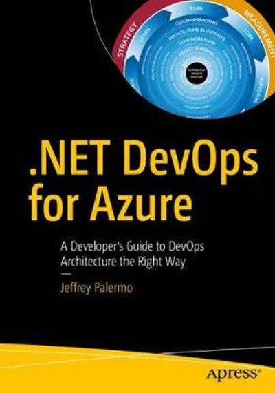 .NET DevOps for Azure - Jeffrey Palermo