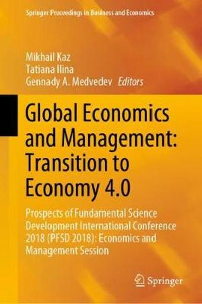 Global Economics and Management: Transition to Economy 4.0 - Mikhail Kaz