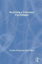 Becoming a Consumer Psychologist - Ashwani Monga Rajesh Bagchi