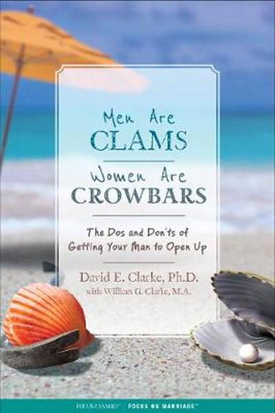 Men Are Clams, Women Are Crowbars - Dr. David Clarke