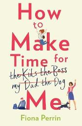 How to Make Time for Me - Perrin Fiona Perrin